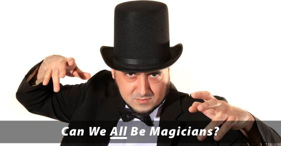 Magicians & The Power Of Thought