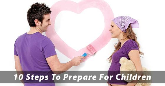 10 Steps To Prepare For Children