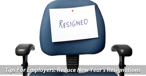 Avoid The New Years Resignation Rush