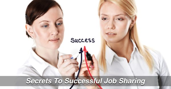 Secrets to Successful Job Sharing
