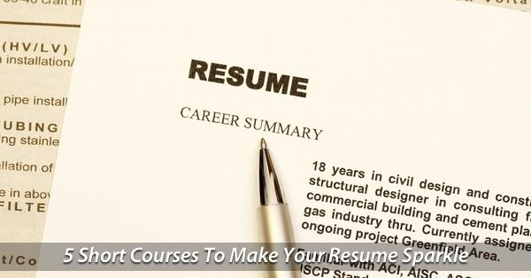 Short Course Subjects To Make Your Resume Sparkle