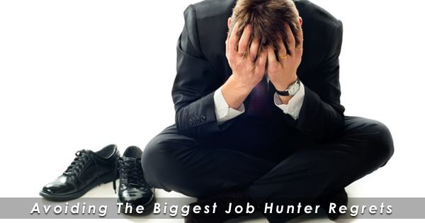 7 Biggest Job Hunter Regrets