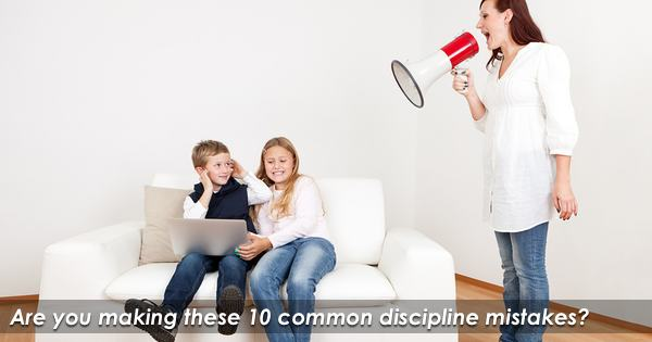 10 Common Discipline Mistakes