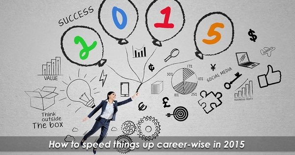 How to Accelerate Your Career in 2015