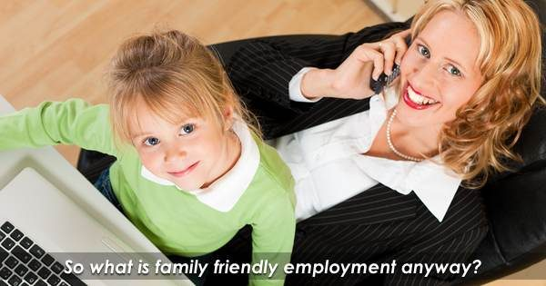What Is Family Friendly Employment?