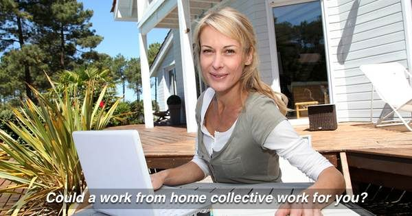 Could A Work At Home Collective Be For You?