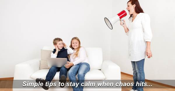Stay calm When Chaos Hits