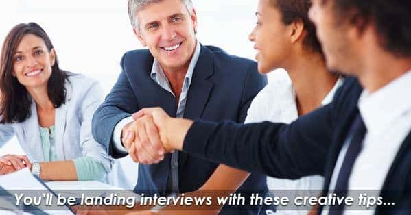 Super Creative Ways to Landing Interviews