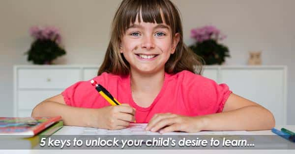 Unlocking your Child's Inherent Desire to Learn
